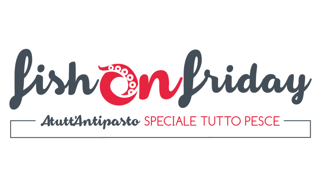 [Fish-on-Friday] Atutt'Antipasto Venerdì pesce!